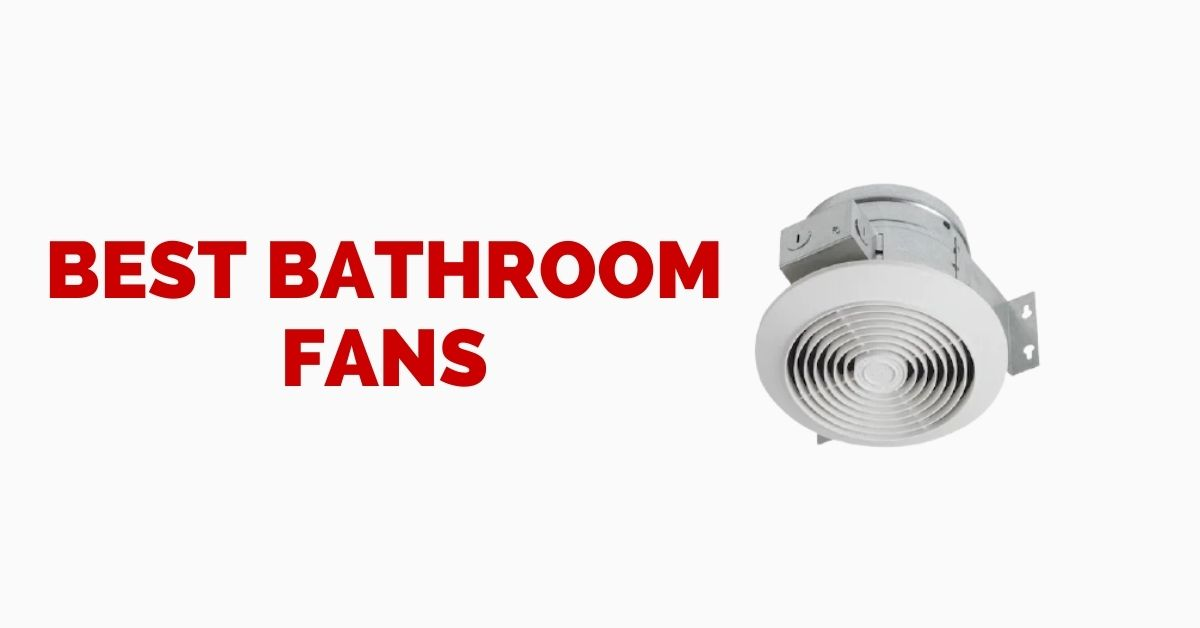 Best Bathroom Fans Consumer Reports